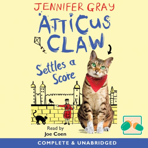 Atticus Claw Settles a Score                   By:                                                                                                                                 Jennifer Gray                               Narrated by:                                                                                                                                 Joe Coen                      Length: 3 hrs and 36 mins     1 rating     Overall 5.0