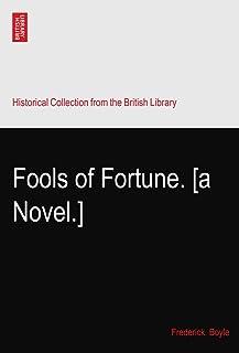 Fools of Fortune. [a Novel.]
