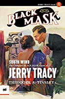 South Wind: The Complete Black Mask Cases of Jerry Tracy