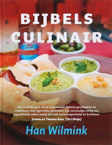 Bijbels culinair: de smaak van de bijbel - recepten en verhalen