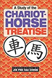 A Study of the Chariot-Horse Treatise: Original author Tian Yushu, Translated by Jim Png Hau Cheng