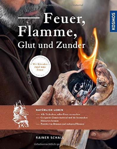 Feuer, Flamme, Glut und Zunder