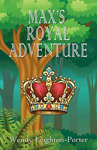 Book: Max's Royal Adventure (Shadows from the Past Book 16) by Wendy Leighton-Porter
