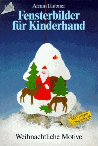 Fensterbilder für Kinderhand. Weihnachtliche Motive.