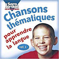 Vol. 1-Chanson Thamatiques Pour Apprendre La Langu
