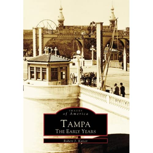 Tampa The Early Years (Images of America: Florida)