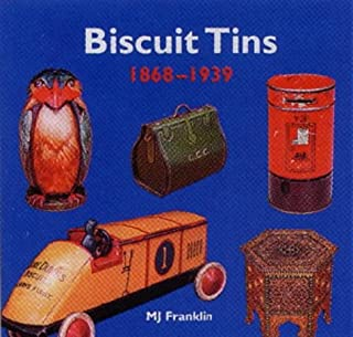 Biscuit Tins 1868 - 1939: The Art of Decorative Packaging