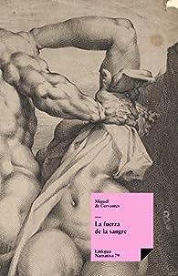 La fuerza de la sangre par Miguel De Cervantes