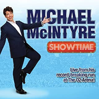 Showtime                   By:                                                                                                                                 Michael McIntyre                               Narrated by:                                                                                                                                 Michael McIntyre                      Length: 1 hr and 26 mins     104 ratings     Overall 4.6
