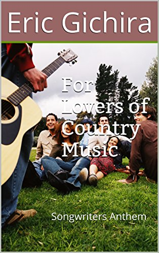 For Lovers of Country Music: Songwriters Anthem