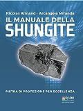 Il manuale della shungite. Pietra di protezione per eccellenza