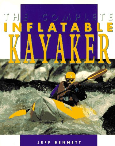 The Complete Inflatable Kayaker