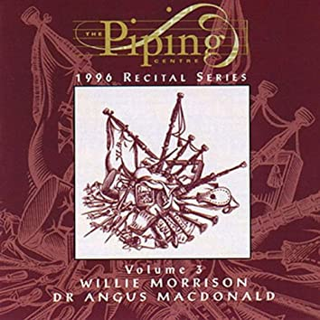 The Piping Centre 1996 Recital Series - Volume 3