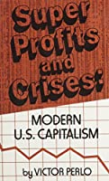 Super Profits and Crises: Modern U.S. Capitalism 0717806626 Book Cover