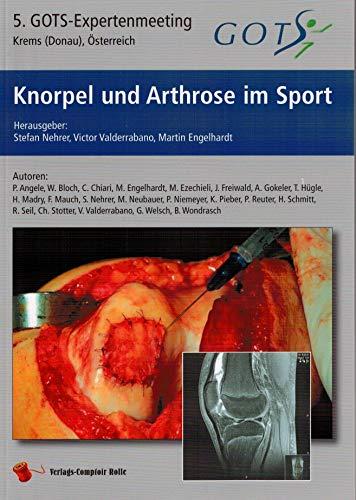 Knorpel und Arthrose im Sport: 5. GOTS-Expertenmeeting Krems(Donau), Österreich