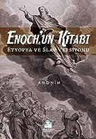 Enoch'un Kitabi; Etyopya ve Slav versiyonu