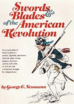 Swords and Blades of the American Revolution 0883940418 Book Cover