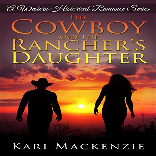 The Cowboy and the Rancher's Daughter audiobook cover art