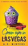 Green Eyes in Las Vegas: A Cozy Tiffany Black Mystery (Tiffany Black Mysteries Book 2)