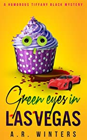 Green Eyes in Las Vegas: A Cozy Tiffany Black Mystery (Tiffany Black Mysteries Book 2)