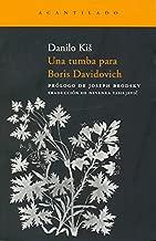 Una tumba para Boris Davidovich / A tomb for Boris Davidovich: Siete capítulos de una misma historia / Seven Chapters of the Same Story (Spanish Edition)