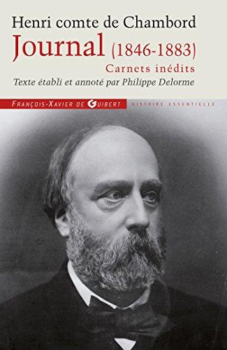 Journal du Comte de Chambord (1846-1883) - Carnets inédits (Histoire) (French Edition)