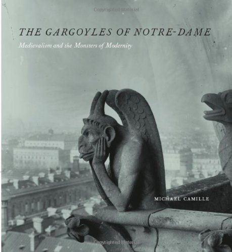 The Gargoyles of Notre-Dame: Medievalism and the Monsters of Modernity (English Edition)