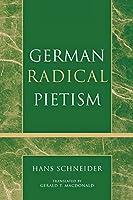 German Radical Pietism (Pietist and Wesleyan Studies)