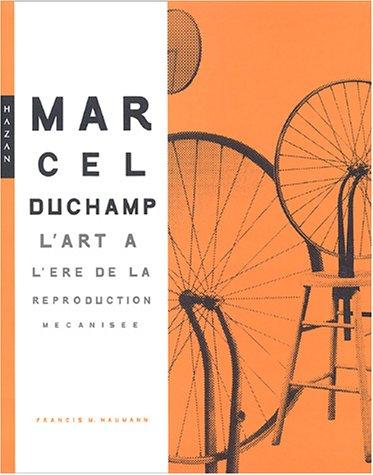 Marcel Duchamp. L'Art à l'ère de la reproduction...