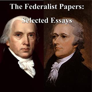 The Federalist Papers     Selected Essays              By:                                                                                                                                 Alexander Hamilton,                                                                                        James Madison,                                                                                        John Jay                               Narrated by:                                                                                                                                 Jim Killavey                      Length: 5 hrs and 50 mins     66 ratings     Overall 4.0