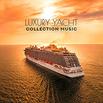 Luxury Yacht Collection Music: Essential Chill for Tropical Relaxation, Summer Session, Wonderful Lounge Mix