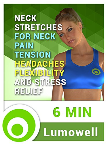 Neck Stretches for Neck Pain, Tension Headaches, Flexibility and Stress Relief