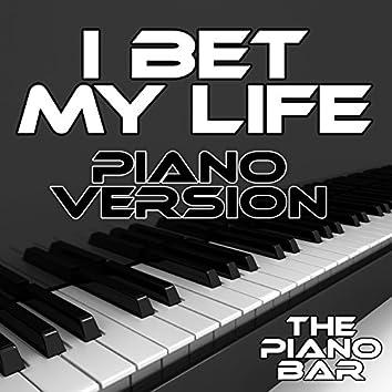 I Bet My Life (Piano Version)