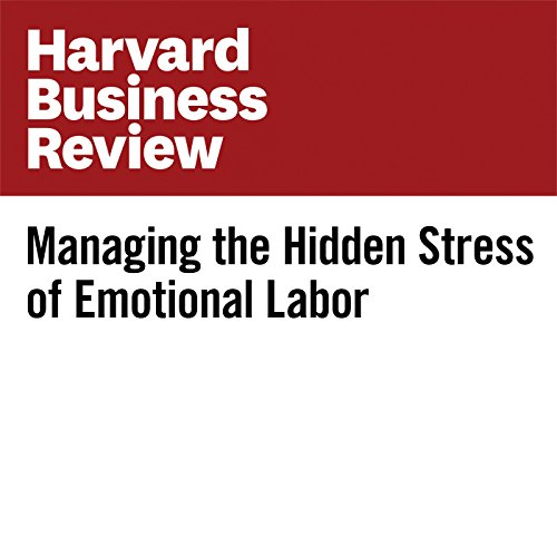 Managing the Hidden Stress of Emotional Labor copertina
