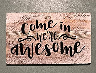 Tin Sign Come in We`re Awesome Hanging Door Sign Funny Welcome Sign 8x12 inch