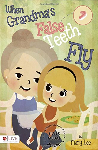 Book: When Grandma's False Teeth Fly by Mary Lee