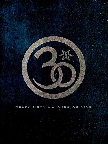 Roupa Nova - 30 Anos - Ao Vivo