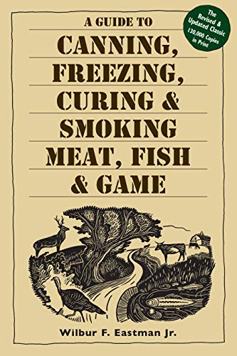 A Guide to Canning, Freezing, Curing & Smoking...
