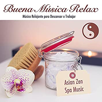 Buena Música Relax: Música para Descansar Relajante para Trabajar