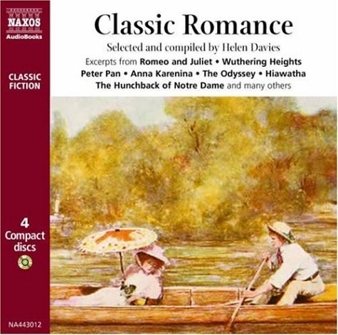 Classic Romance: Great Romantic Moments from Literature Including