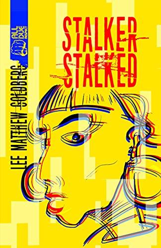 Stalker Stalked by [Lee Matthew Goldberg]