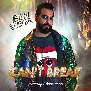 Can't Break (feat. Adrian Vega)