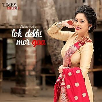 Tok Dekhi Mor Gaa - Single