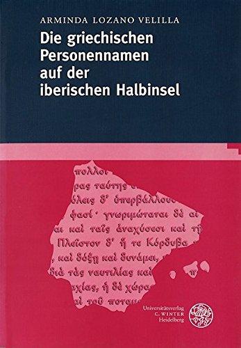 Lozano Velilla, A: Die griechischen Personennamen der iberis (Beiträge zur Namenforschung)