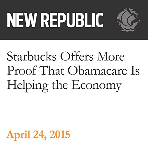 Starbucks Offers More Proof That Obamacare Is Helping the Economy audiobook cover art