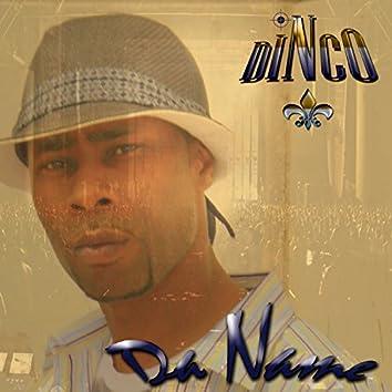 Dinco's Da Name & READY 4 DISS featuring C.BROWN