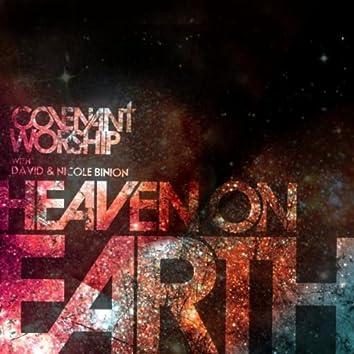 Covenant Worship with David & Nicole Binion - Heaven on Earth