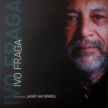 Ivo Fraga Interpreta Jaime Vaz Brasil