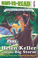 Helen Keller and the Big Storm (Ready-to-Read Childhood of Famous Americans)