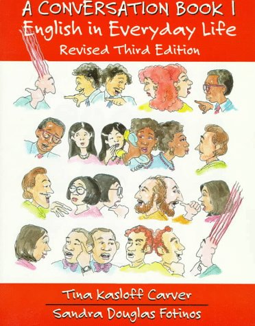 A Conversation Book 1: English in Everyday Life, Revised Third Edition